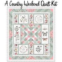 A Country Weekend Quilt Kit
